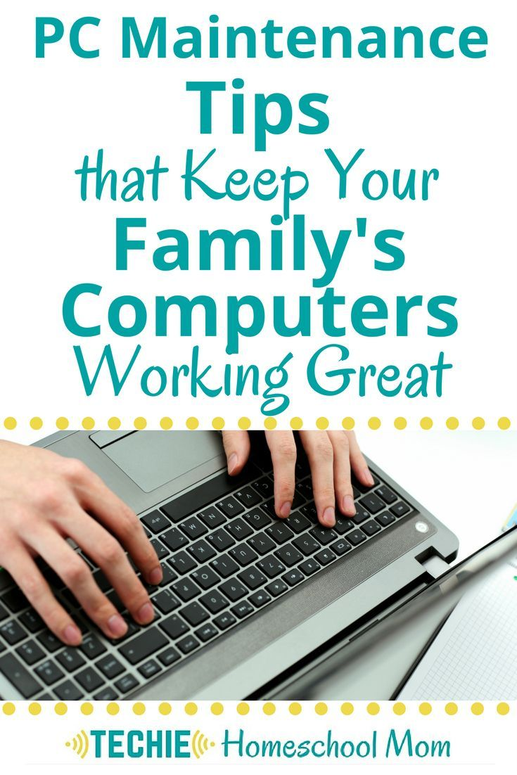 4 tips every techie homeschool mom needs to know for effective PC maintenance.