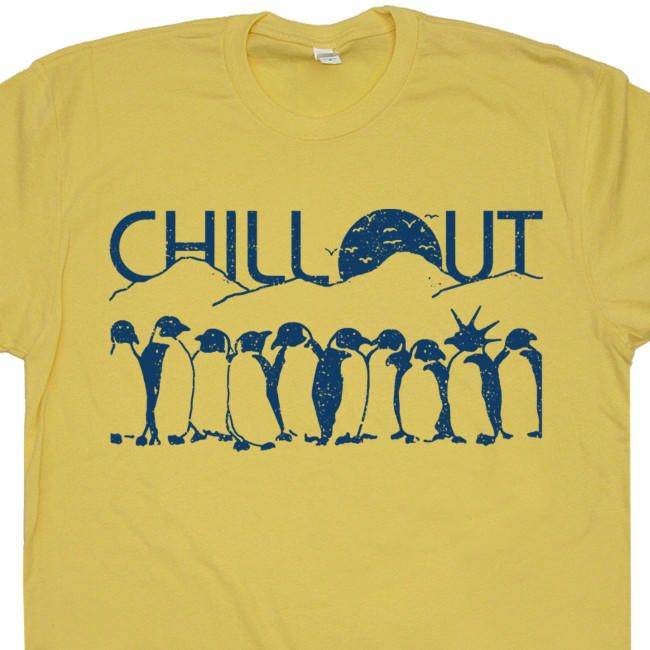Chill Out Penguin T Shirt Funny Penguin T Shirt Original Penguin T Shirt from Shirtstash. Saved to shortsleeves.