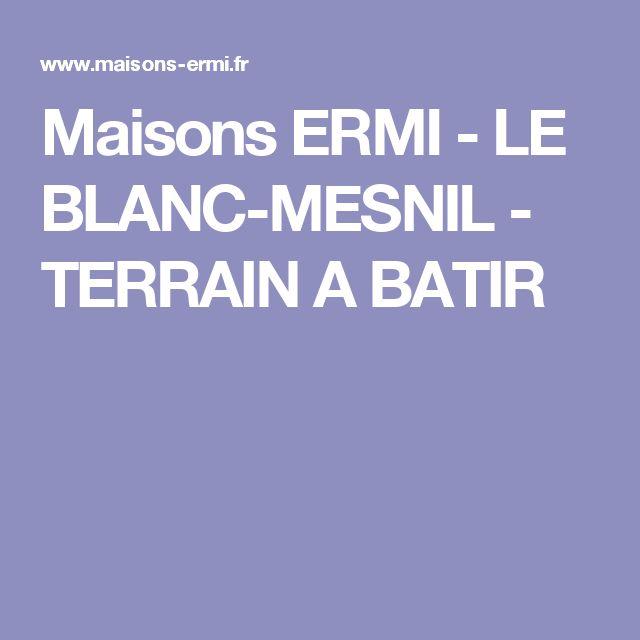 Maisons ERMI -  LE BLANC-MESNIL  -  TERRAIN A BATIR