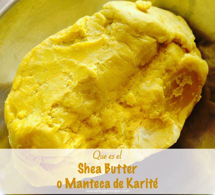 Beneficios y Propiedades del Shea Butter o Manteca de Karité