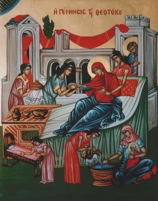 The Birth of Virgin Mary Η ΓΕΝΝΗΣΗ ΤΗΣ ΘΕΟΤΟΚΟΥ