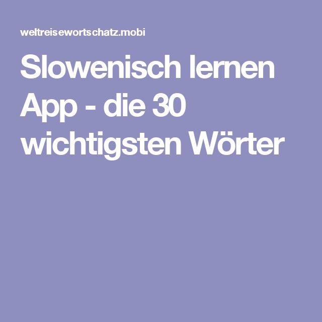 Slowenisch lernen App - die 30 wichtigsten Wörter