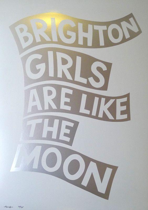 BRIGHTON GIRLS ARE LIKE THE MOON - screenprint by Adam Hayes