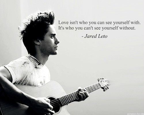 Jared Leto #music #quote #love