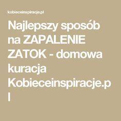 Najlepszy sposób na ZAPALENIE ZATOK - domowa kuracja Kobieceinspiracje.pl