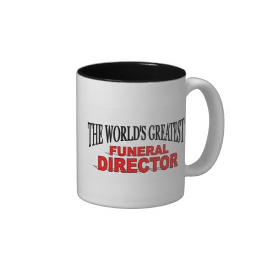 The Worlds Greatest Funeral Director Mug
