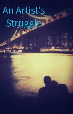 "You should read ""An Artist's Struggle"" on #Wattpad."