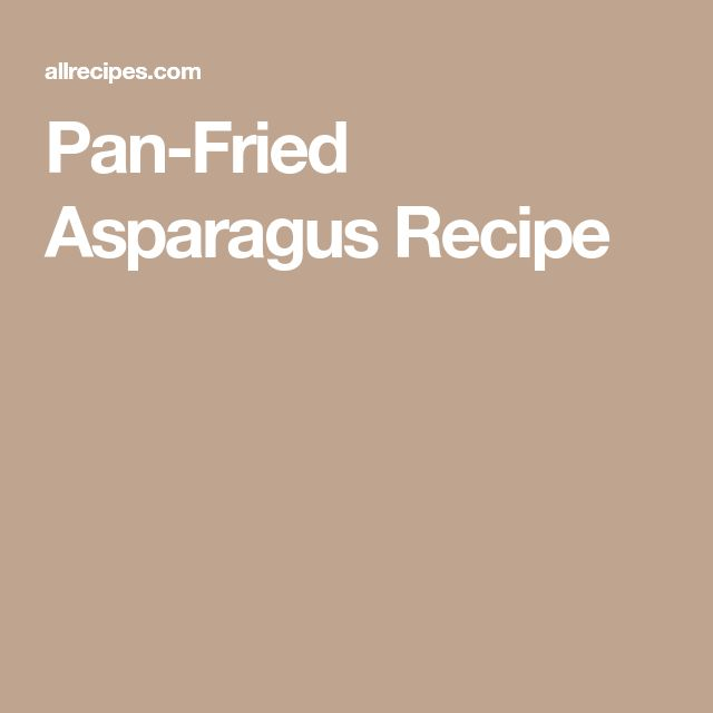 Pan-Fried Asparagus Recipe