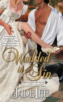 Wedded in Sin by Jade Lee, Click to Start Reading eBook, The dazzling wedding fashions of A Lady's Favor dress shop are guaranteed to make any girl the talk o
