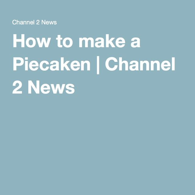 How to make a Piecaken | Channel 2 News