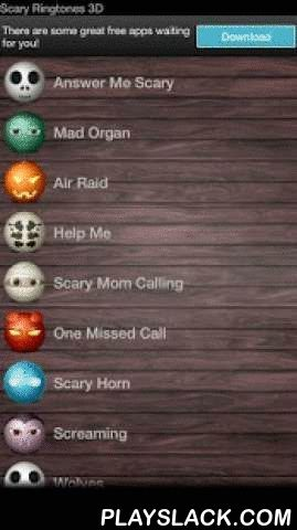 Scary Ringtones 3D  Android App - playslack.com , Scary Sounds includes realistic scary sounds perfect for a scary ringtone, notification, or alarm sound.With this app you can:Set tone for all callsSet tone for a personSet tone for notificationSet tone for alarmEnjoy these free scary ringtones and sound effects! Perfect for a Halloween ringtone or to scare your friend with scary sound effects.