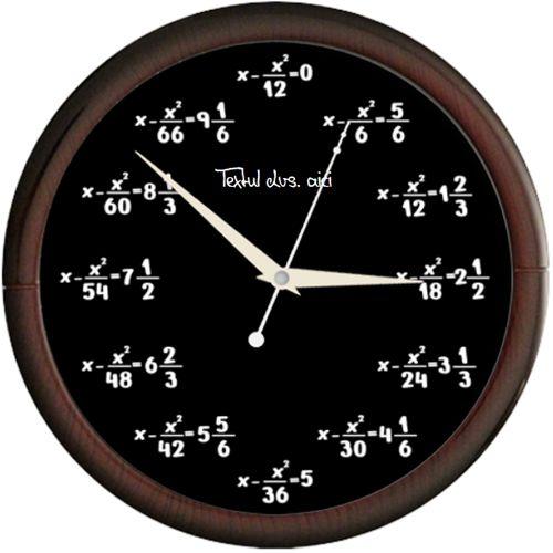Ceas Ecuatii matematice de gradul al 2-lea    Ceas de perete cu ecuatii de gradul al 2-lea al caror rezultat reprezinta ora.