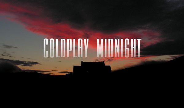 Midnight - Coldplay (Letra e Vídeo)