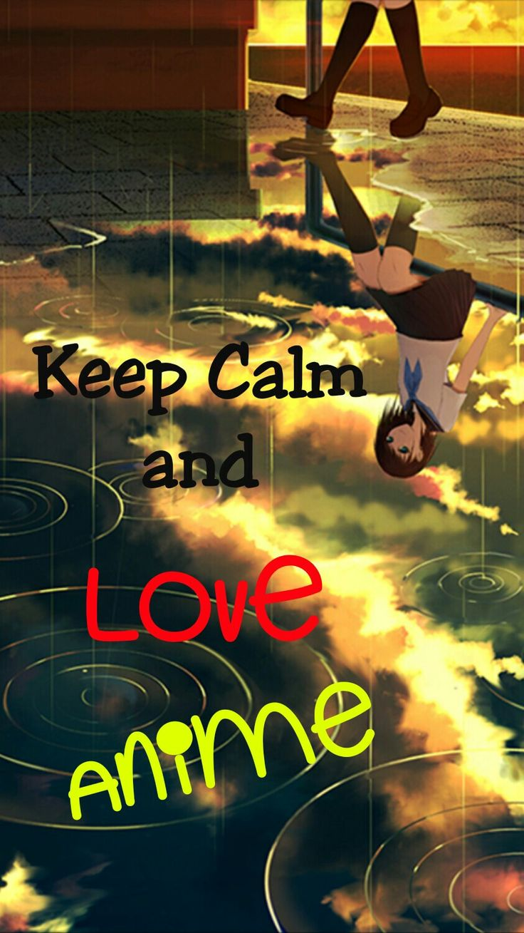 Keep Calm and Love Anime
