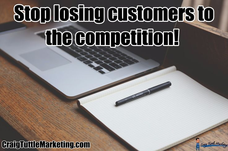 Stop losing customers to the competition! / CraigTuttleMarketing.com