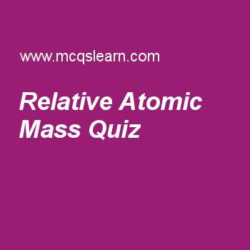 Relative Atomic Mass Quiz