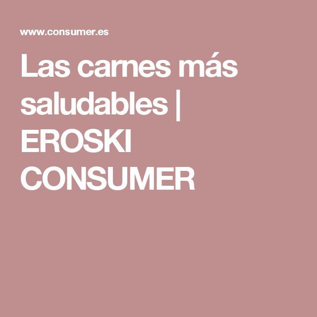 Las carnes más saludables | EROSKI CONSUMER
