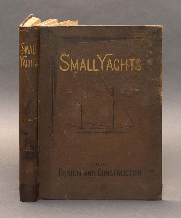 Kunhardt, C.P. Small Yachts. Their Design and Construction Published by New York: Forest and Stream Publishing Company, 1885., 1885 Used / Hardcover DATE PUBLISHED: 1885 EDITION: FIRST ED 369++ HARDBA