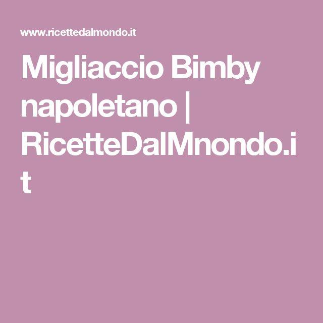 Migliaccio Bimby napoletano   RicetteDalMnondo.it