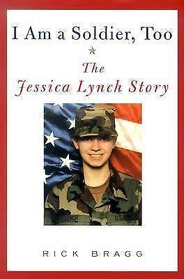 I Am a Soldier, Too: The Jessica Lynch Story 2003 by Bragg, #jessicalynch #soldier #military