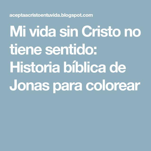 Mi vida sin Cristo no tiene sentido: Historia bíblica de Jonas para colorear