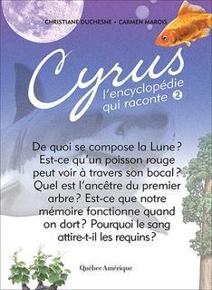 Cyrus, l'encyclopédie qui raconte t.02 n. Éd.
