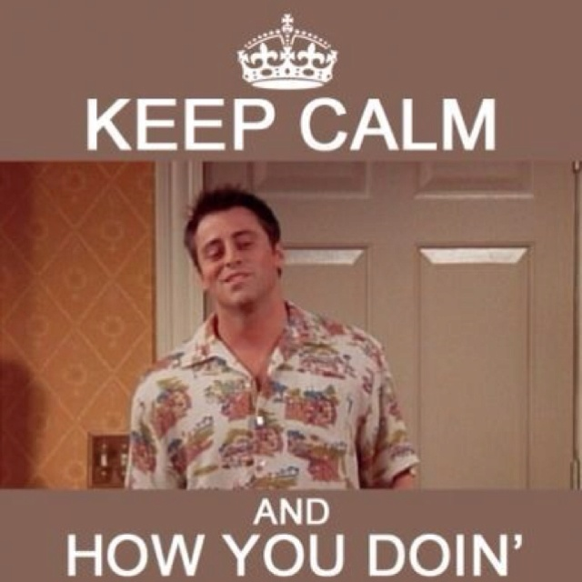 lol: Doin, Laughing, Friends Tv, Keep Calm Poster, Joey Tribbiani, Giggles, Keepcalm, Smile, Joey Friends