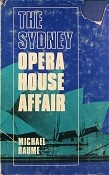 The Sydney Opera House Affair, Michael Baume, 1969 #book