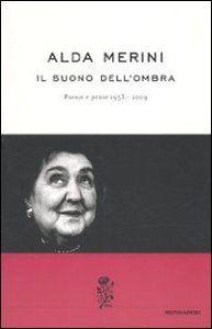 Amazon.it: Il suono dell'ombra. Poesie e prose (1953-2009) - Alda Merini, A. Borsani - Libri