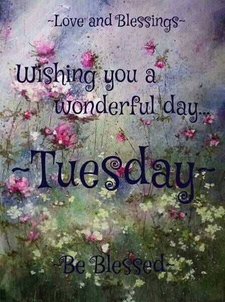 Love and Blessings. Tuesday.