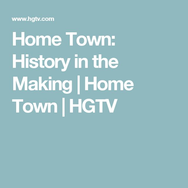 Home Town: History In The Making