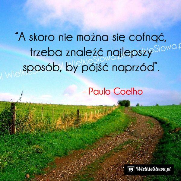 A skoro nie można się cofnąć... #Coelho-Paulo,  #Czas-i-przemijanie, #Los-i-przeznaczenie, #Motywujące-i-inspirujące, #Życie