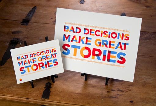 bad decisions make great storiesBad Decision, Inspiration, Stories, Quotes, My Life, Graphics Design, True, Typography, Colors Types