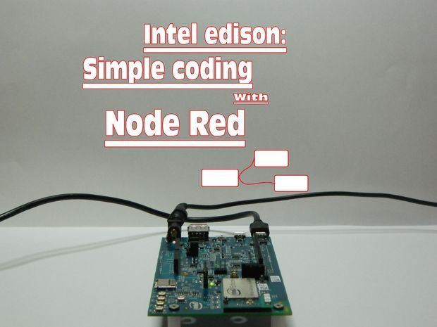 Picture of Intel Edison: Simple coding with Node Red.