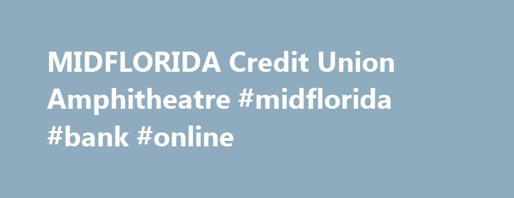MIDFLORIDA Credit Union Amphitheatre #midflorida #bank #online http://portland.remmont.com/midflorida-credit-union-amphitheatre-midflorida-bank-online/  # 2017 COUNTRY MEGATICKET PRESENTED BY HOOTERS What is the 2017 Country Megaticket? The 2017 Country Megaticket is a six-show country music package featuring this summer's hottest country concerts at the MIDFLORIDA Credit Union Amphitheatre at the Florida State Fairgrounds in Tampa. Purchasing one Megaticket gives you access to all six…