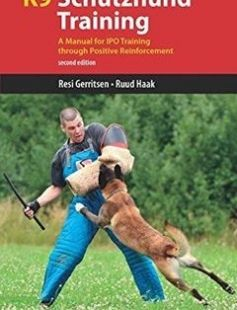 K9 Schutzhund training: a manual for IPO training through positive reinforcement free download by Gerritsen Resi; Haak Ruud ISBN: 9781550595567 with BooksBob. Fast and free eBooks download.  The post K9 Schutzhund training: a manual for IPO training through positive reinforcement Free Download appeared first on Booksbob.com.