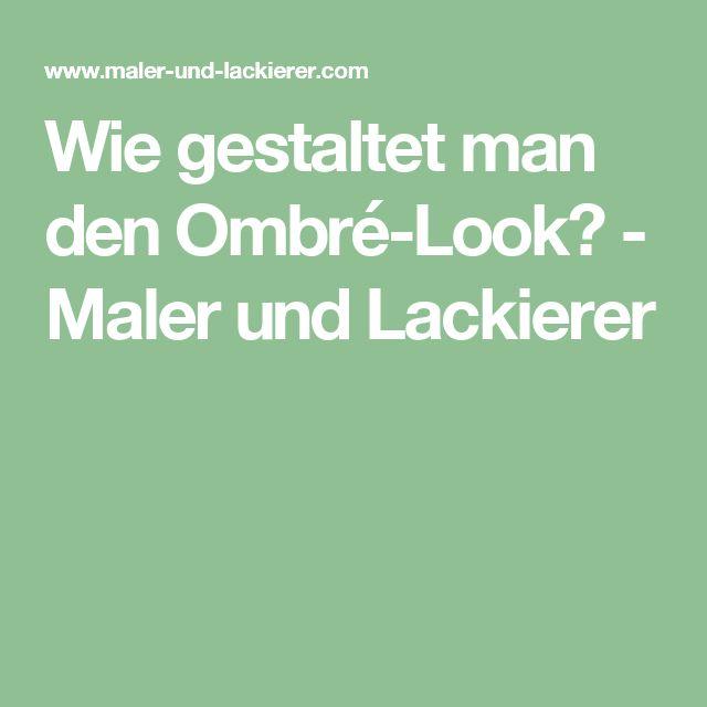 Wie gestaltet man den Ombré-Look? - Maler und Lackierer