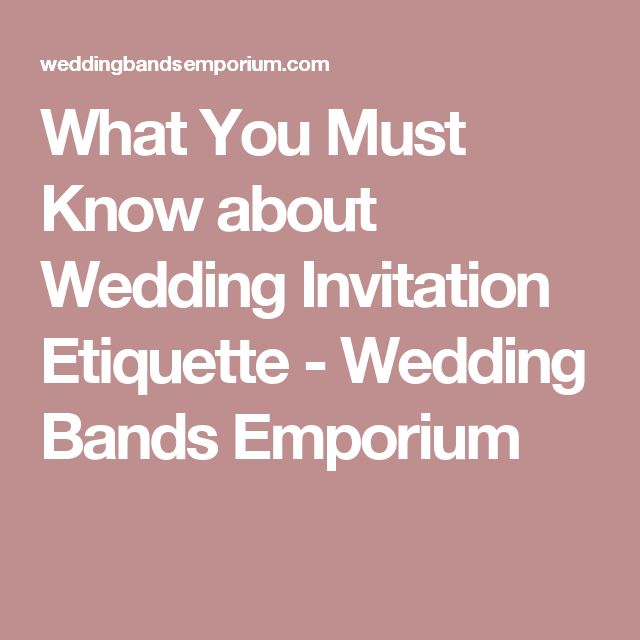 What You Must Know about Wedding Invitation Etiquette - Wedding Bands Emporium
