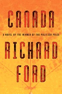 Canada by Richard Ford. The distinguished modern American master and Pulitzer Prize-winning author returns with this haunting and elemental novel about a young man forced by catastrophic circumstance to reconcile himself to a world that has been rendered unrecognizable.