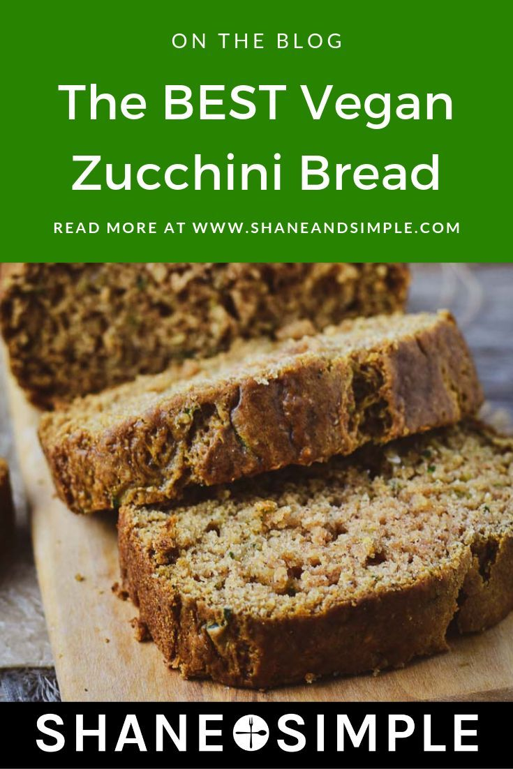 The Best Vegan Zucchini Bread In 2020 Vegan Zucchini Bread Vegan Recipes Easy Oil Free Vegan Recipes