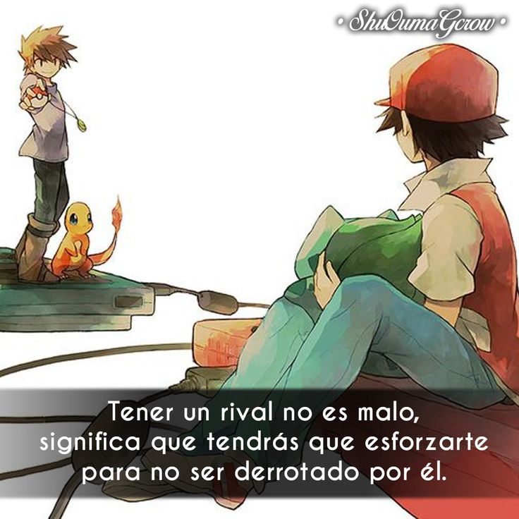 Tener un rival #ShuOumaGcrow #Anime #Frases_anime #frases Play Pokemon, Benjamin Franklin, Fantasy World, Believe In You, Wise Words, Sad, Romans, Hero, Thoughts