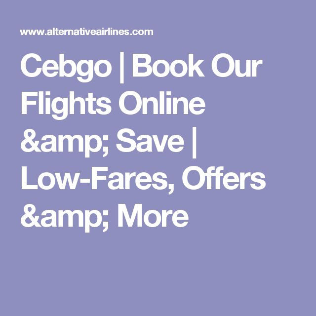 Cebgo | Book Our Flights Online & Save | Low-Fares, Offers & More