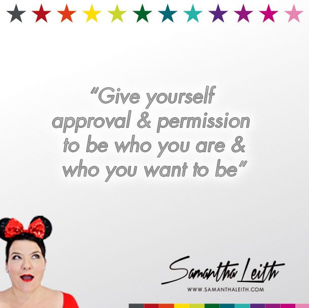 Give yourself approval and permission