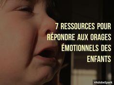 7 ressources pour se connecter émotionnellement aux enfants et répondre aux situations difficiles (ou comment comprendre le cerveau de l'enfant aide à faire face aux orages émotionnels)