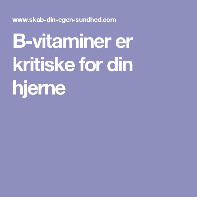 B-vitaminer er kritiske for din hjerne