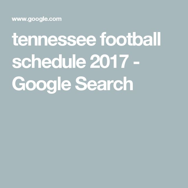 tennessee football schedule 2017 - Google Search