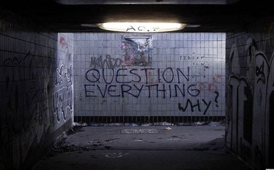 We question everything.