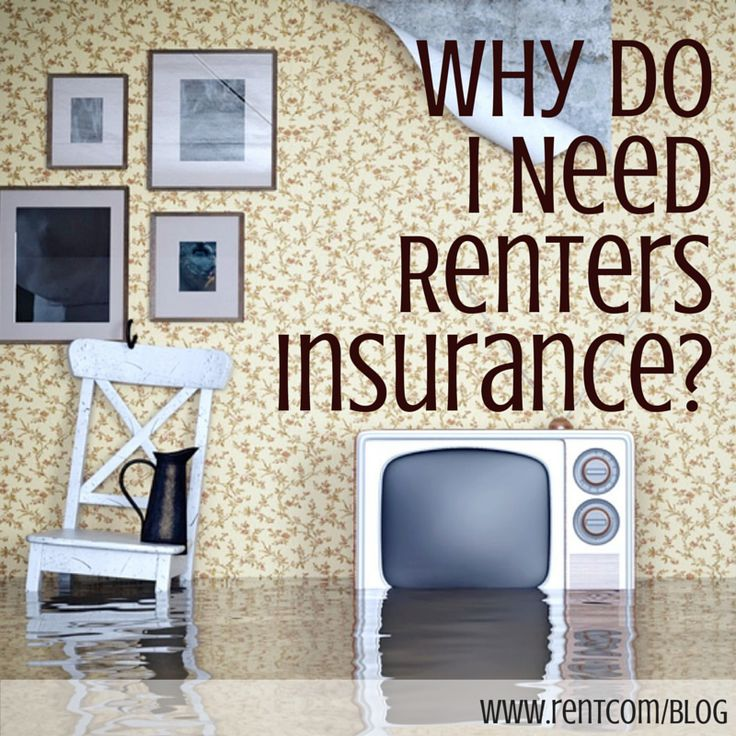 Why Do I Need Renters Insurance Renters Insurance Renter Homeowner