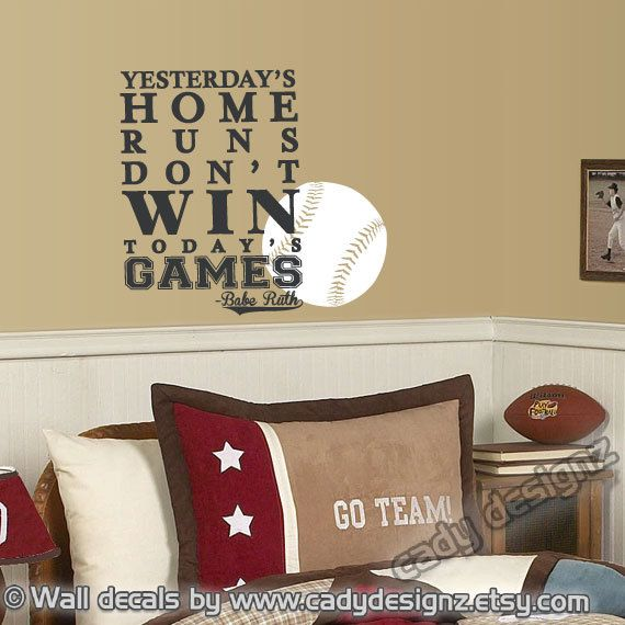 Baseball Sports Decal - Kids - Boys - Nursery Decor - Man Cave - Babe Ruth - Yesterday's Home Runs Don't Win Today's Games - 16x22. $28.00, via Etsy.