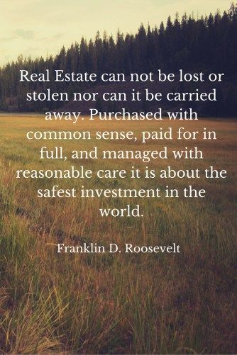 Truth. http://www.cashflowdiaries.com/the-greatest-real-estate-quotes/